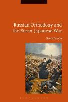 Russian Orthodoxy and the Russo-Japanese War by Betsy C. (Western Illinois University, USA) Perabo
