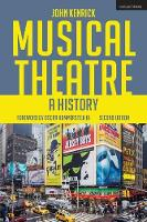 Musical Theatre A History by John (Steinhardt School, New York University, USA) Kenrick