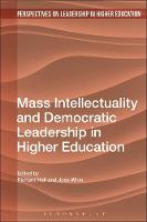 Mass Intellectuality and Democratic Leadership in Higher Education by Joss (University of Lincoln, UK) Winn