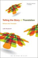 Telling the Story of Translation Writers who Translate by Judith Woodsworth