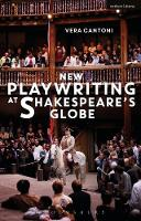 New Playwriting at Shakespeare's Globe by Vera Cantoni