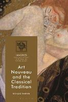 Art Nouveau and the Classical Tradition by Richard Warren