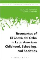 Resonances of El Chavo del Ocho in Latin American Childhood, Schooling, and Societies by Daniel (Teachers College, Columbia University, USA) Friedrich