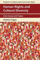 Human Rights and Cultural Diversity Core Issues and Cases by Andrew Fagan