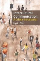 Intercultural Communication A Critical Introduction by Ingrid Piller