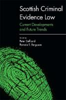 Scottish Criminal Evidence Law Current Developments and Future Trends by Pamela R. Ferguson