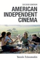 American Independent Cinema Second Edition by Yannis Author (University of Liverpool UK) Tzioumakis