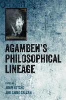 Agamben'S Philosophical Lineage by Adam Kotsko, Carlo Salzani
