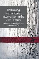 Rethinking Humanitarian Intervention in the 21st Century by Aiden Warren