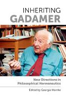Inheriting Gadamer New Directions in Philosophical Hermeneutics by Georgia Warnke