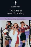 Refocus: the Films of Amy Heckerling by Timothy Shary