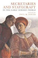 Secretaries and Statecraft in the Early Modern World by Paul M. Dover