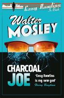 Charcoal Joe: The Latest Easy Rawlins Mystery by Walter Mosley