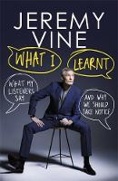 What I Learnt What My Listeners Say - and Why We Should Take Notice by Jeremy Vine