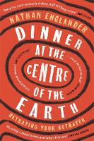 Dinner at the Centre of the Earth by Nathan Englander