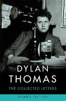 Dylan Thomas: The Collected Letters Volume 1 1931-1939 by Dylan Thomas