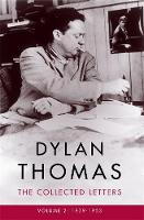 Dylan Thomas: The Collected Letters Volume 2 1939-1953 by Dylan Thomas
