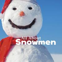 All About Snowmen by Martha E. H. Rustad