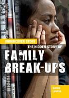 Hidden Story of Family Break-Ups by Sarah Levete