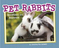 Pet Rabbits Questions and Answers by Christina Mia Gardeski