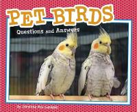Pet Birds Questions and Answers by Christina Mia Gardeski