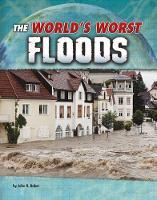 The World's Worst Floods by John R. Baker