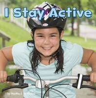 I Stay Active by Martha E. H. Rustad