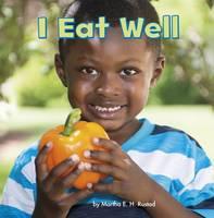 I Eat Well by Martha E. H. Rustad