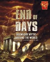 End of Days Doomsday Myths Around the World by Blake Hoena