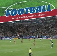 Football Rules, Equipment and Key Playing Tips by Danielle S. Hammelef