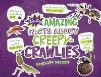 Totally Amazing Facts About Creepy-Crawlies by Penelope Nelson