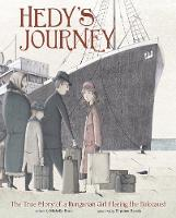 Hedy's Journey The True Story of a Hungarian Girl Fleeing the Holocaust by Michelle Bisson