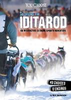 Surviving the Iditarod An Interactive Extreme Sports Adventure by Nicki Jacobsmeyer