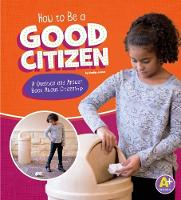 How to Be a Good Citizen A Question and Answer Book About Citizenship by Emily James