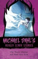 Michael Dahl's Really Scary Stories Pack C of 4 by Michael Dahl