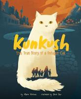 Kunkush The True Story of a Refugee Cat by Marne Ventura