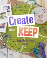 Create and Keep Projects to Hang on To by Mari Bolte