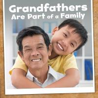 Grandfathers Are Part of a Family by Lucia Raatma
