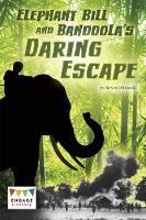 Elephant Bill and Bandoola's Daring Escape by Steven Otfinoski