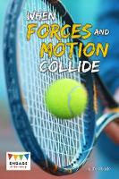 When Forces and Motion Collide by Chris Oxlade