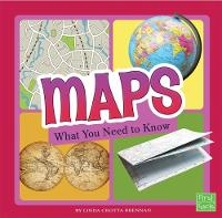 Maps What You Need to Know by Linda Crotta Brennan