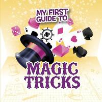 My First Guide to Magic Tricks by Norm Barnhart, Steve Charney