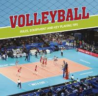 Volleyball Rules, Equipment and Key Playing Tips by Tyler Omoth