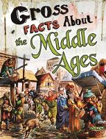 Gross Facts About the Middle Ages by Mira Vonne