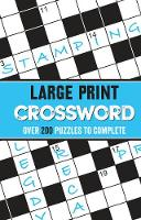 Large Print Crossword Over 200 Puzzles to Complete by Parragon Books Ltd