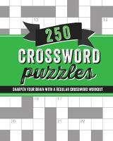 250 Crossword Puzzles Sharpen Your Brain with a Regular Crossword Workout by