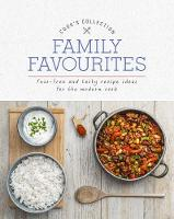 Family Favourites Fuss-Free and Tasty Recipe Ideas for the Modern Cook by Love Food Editors