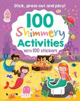 100 Shimmery Activities by Parragon Books Ltd