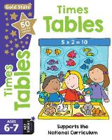 Gold Stars Times Tables Ages 6-7 Key Stage 1 Supports the National Curriculum by Nina Filipek, Betty Root