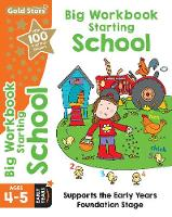 Gold Stars Big Workbook Starting School Ages 4-5 Early Years Supports the Early Years Foundation Stage by Frances Mackay